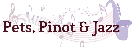 Pets, Pinot & Jazz