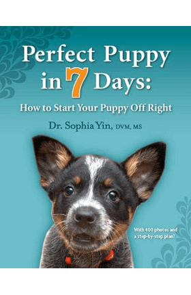 Perfect Puppy in 7 Days: How to Start Your Puppy Off Right by Sophia Yin